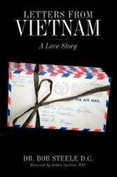 Letters From Vietnam A Love Story, Paperback By Steele, Bob, Brand New, Fre...