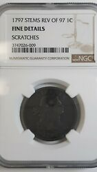 1797 Stems Rev Of 97 Large Cent Ngc Fine Details Scratches