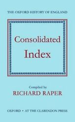 Consolidated Index To The Oxford History Of Englan... By Raper Richard Hardback