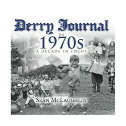 Derry Journal - The 1970s A Decade In Focus Book The Fast Free Shipping