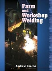 Farm And Workshop Welding By Andrew Pearce Hardback Free Shipping, Save £s