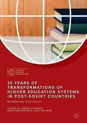 25 Years Of Transformations Of Higher Education Systems In Postsoviet Countries