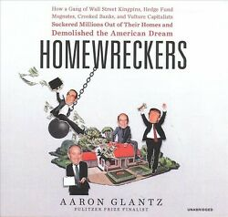 Homewreckers How A Gang Of Wall Street Kingpins Hedge Fund Magnates Crook...