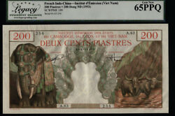 Tt Pk 109 1953 French Indo-china 200 Piastres Lcg 65 Ppq Only Gem New Certified