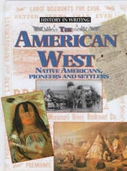 History In Writing The American West Native Americans, Pioneers And Settlers