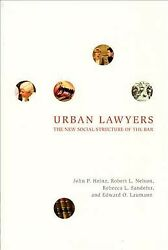 Urban Lawyers The New Social Structure Of The Bar, Paperback By Heinz, John...