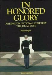 In Honored Glory Arlington National Cemetery The Final Post