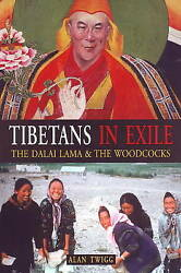 Tibetans In Exile The Dalai Lama And The Woodcocks By Twigg Alan New Book Fr