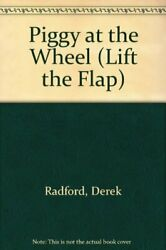 Piggy At The Wheel Lift The Flap By Radford Derek Book The Fast Free Shipping