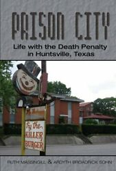 Prison City Life With The Death Penalty In Huntsville, Texas By Massingill,…