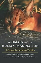 Animals And The Human Imagination A Companion To Animal Studies, Hardcover ...