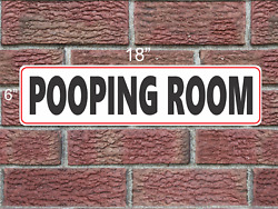 Pooping Room 6x18 Metal Sign Bathroom Outhouse Restroom