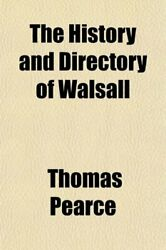 The History And Directory Of Walsall By Pearce Thomas Book The Fast Free