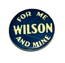 1916 Woodrow Wilson 7/8 For Me And Mine Campaign Pin Pinback Button President