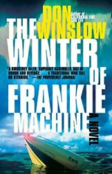 The Winter Of Frankie Machine Vintage Crime/black Lizard By Winslow Don P…