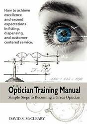 The Optician Training Manual By David S. Mccleary Od Paperback