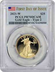 2021-w 25 American Proof Gold Eagle Type 2 Pr70dcam First Day Of Issue Pcgs