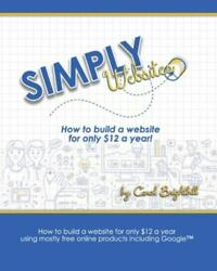 Simply Websites How To Build A Website For Only 12 A Year Using Free Online...