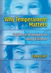 Why Temperament Matters Guidance Strategies For Young Children Paperback B...