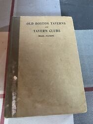 BOOK OLD BOSTON TAVERNS AND TAVERN CLUBS INCLUDING A 1722 MAP OF BOSTON