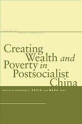 Creating Wealth And Poverty In Postsocialist China Hardcover By Davis Debor...