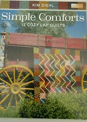 Simple Comforts Quilt Book By Kim Diehl