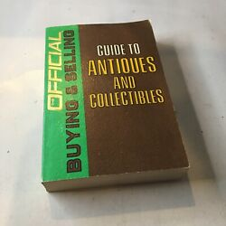Official Buying And Selling Guide To Antiques And Collectables First Edition