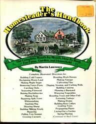 The Homesteader's Handbook The Complete, Month-by-month, How-to-book For Farm..