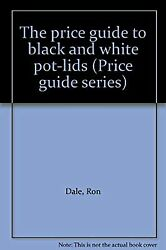 Price Guide To Black And White Pot Lids Price Guides / Antique Collectors Club