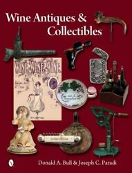 Wine Antiques And Collectibles, , Joseph C. Paradi, Donald Bull, Very Good, 2013