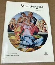 Michelangelo Text By Frederick Hartt 134 Reproductions With 48 In Large...hc
