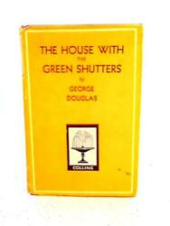 The House With The Green Shutters George Douglas Id23552