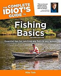Complete Idiots Guide To Fishing Basics, Toth, Mike, Used Good Book