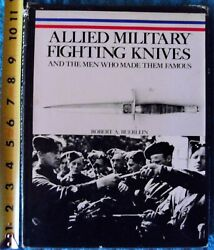 Allied Military Fighting Knives amp;The Men Who Made Them Famous Robert A. Buerlein