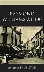 Raymond Williams At 100 Hardcover By Stasi Paul Edt Like New Used Free ...
