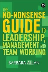 The No-nonsense Guide To Leadership Management And Team Working Brand New ...