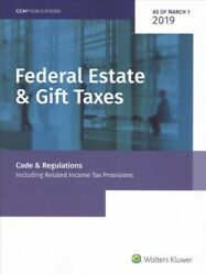 Federal Estate And Gift Taxes Code And Regulations Including Related Income Tax P...
