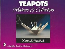Teapots Makers And Collectors, Hardcover By Meilach, Dona Z., Like New Used, ...