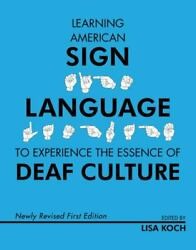 Learning American Sign Language To Experience The Essence Of Deaf Culture Br...
