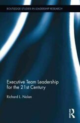 Executive Team Leadership For The 21st Century Hardcover By Nolan Richard L...