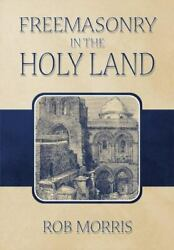 Freemasonry In The Holy Land, Brand New, Free Shipping In The Us