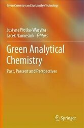 Green Analytical Chemistry Past Present And Perspectives Paperback By Plo...