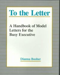 To The Letter A Handbook Of Model Letters For The Busy Executive Paperback...
