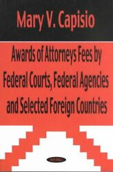 Awards Of Attorneys Fees By Federal Courts, Federal Agencies And Selected Fo...