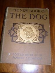 Antique New Book Of The Dog By Leighton 1st 1907 624 Pages Many Color Illus