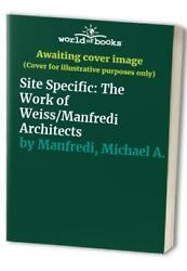 Site Specific The Work Of Weiss/manfredi A... By Manfredi, Michael A. Paperback