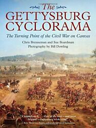 The Gettysburg Cyclorama The Turning Point Of The Civil War... By Boardman Sue