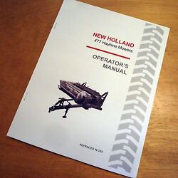New Holland 477 Haybine Mower Conditioner Operator's Owners Book Guide Manual Nh