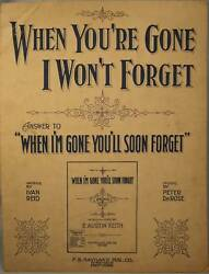 Old 1920 When Youre Gone I Wont Forget Sheet Music O