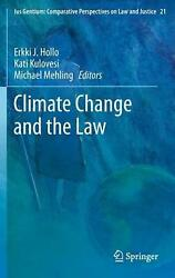 Climate Change and the Law by Kati Hollo (English) Free Shipping!
